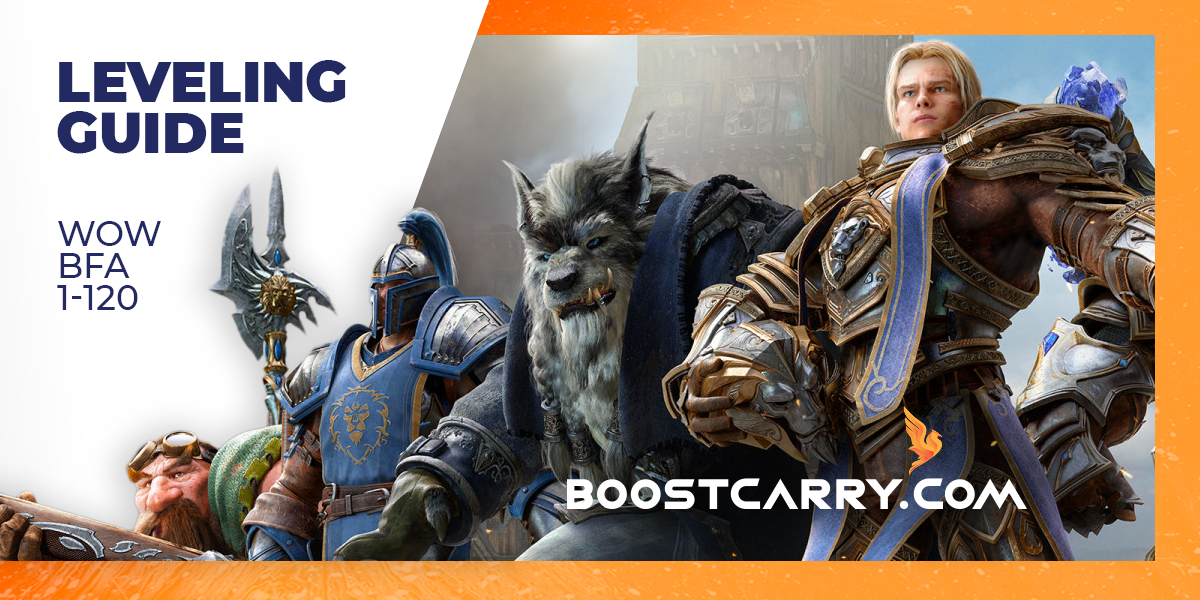 WoW BFA: Leveling Guide - Complete 1-120 Guide by Boostcary com