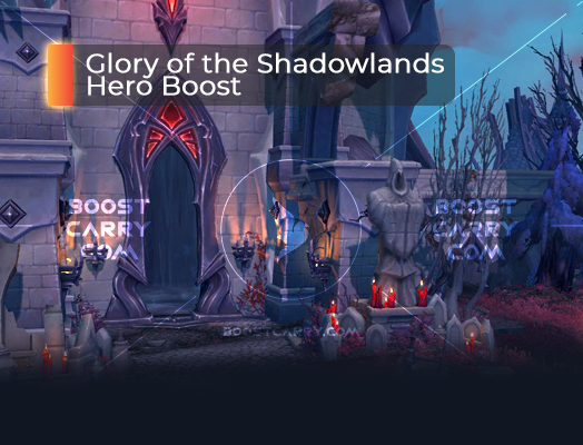 Glory of the Shadowlands Hero Boost